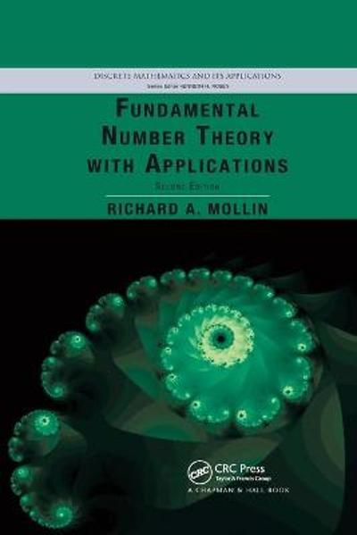 Fundamental Number Theory with Applications - Richard A. Mollin
