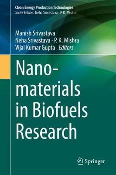 Nanomaterials in Biofuels Research - Manish Srivastava