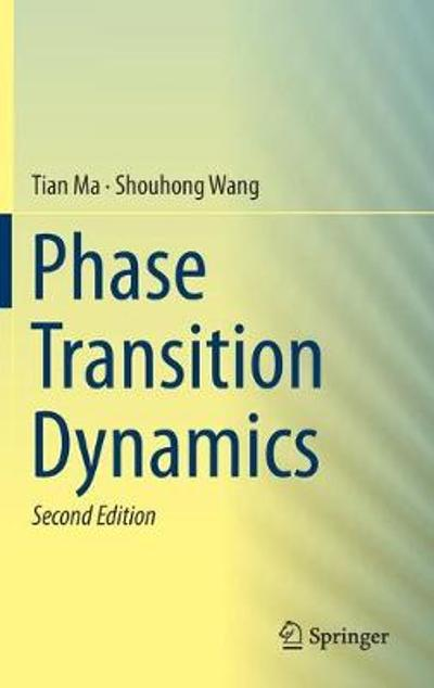 Phase Transition Dynamics - Tian Ma