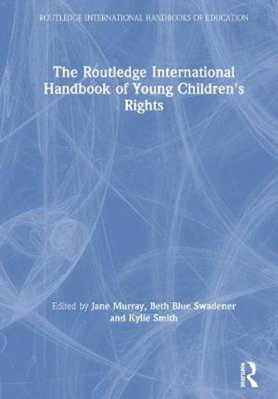 The Routledge International Handbook of Young Children's Rights - Jane Murray