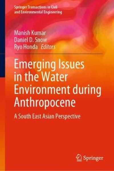 Emerging Issues in the Water Environment during Anthropocene - Manish Kumar