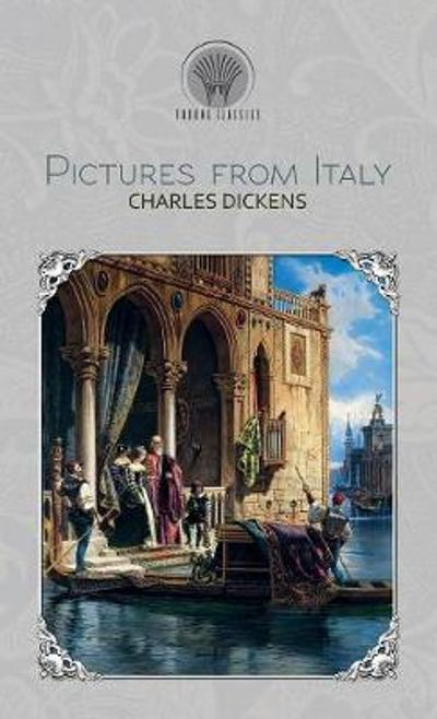 Pictures from Italy - Charles Dickens