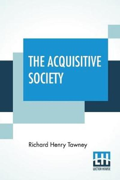 The Acquisitive Society - Richard Henry Tawney