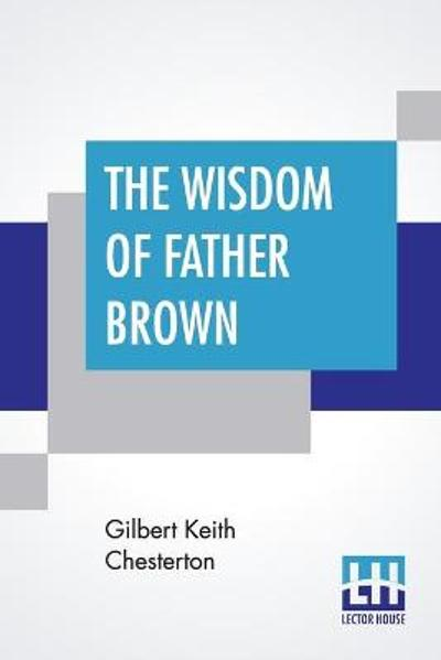 The Wisdom Of Father Brown - G K Chesterton