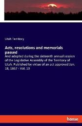 Acts, resolutions and memorials passed - Utah Territory