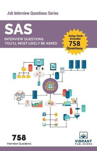 SAS Interview Questions You'll Most Likely Be Asked - Vibrant Publishers