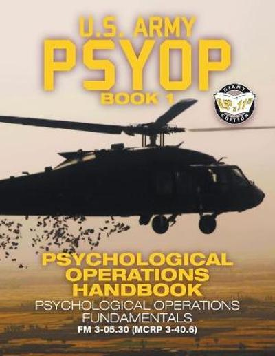 US Army PSYOP Book 1 - Psychological Operations Handbook - U S Army