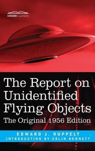 Report on Unidentified Flying Objects - Edward J Ruppelt