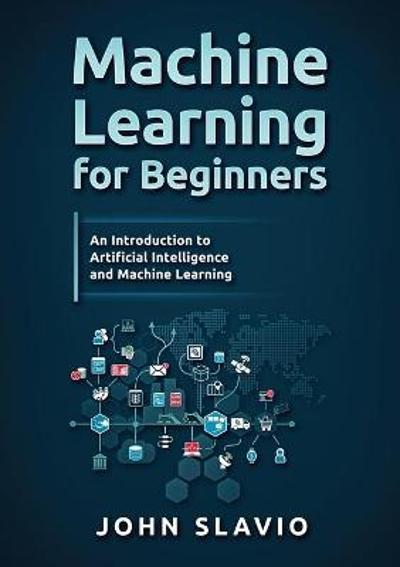 Machine Learning for Beginners - John Slavio