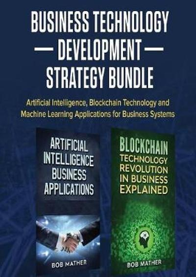 Business Technology Development Strategy Bundle - Bob Mather