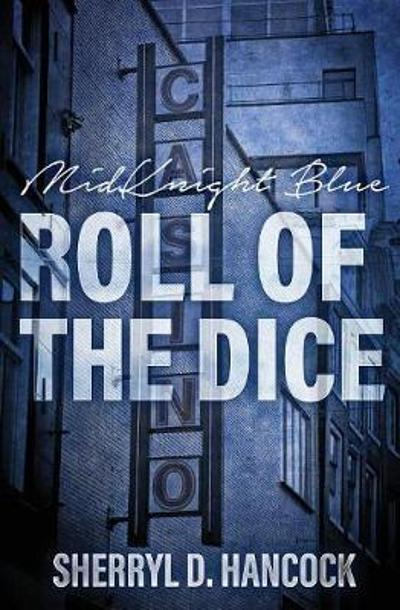 Roll of the Dice - Sherryl D Hancock