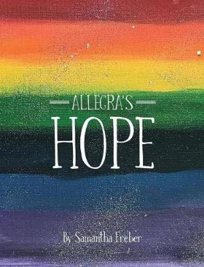 Allegra's Hope - Samantha Freber