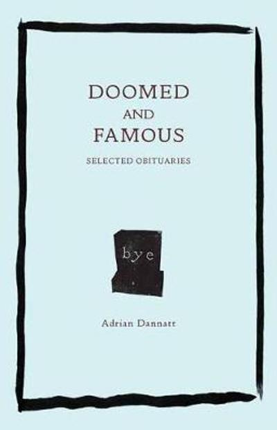 Doomed and Famous - Adrian Dannatt