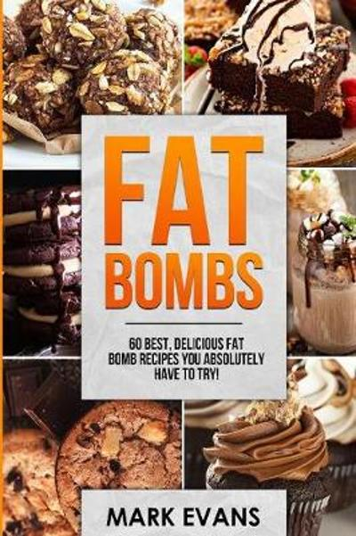Fat Bombs - Mark Evans