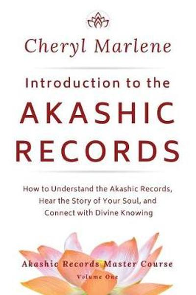 Introduction to the Akashic Records - Cheryl Marlene