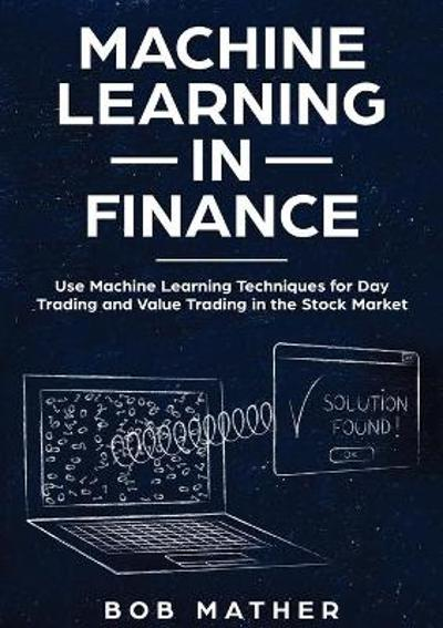 Machine Learning in Finance - Bob Mather