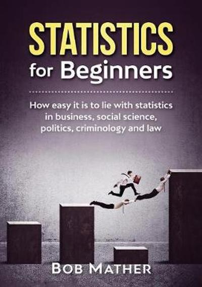 Statistics for Beginners - Bob Mather