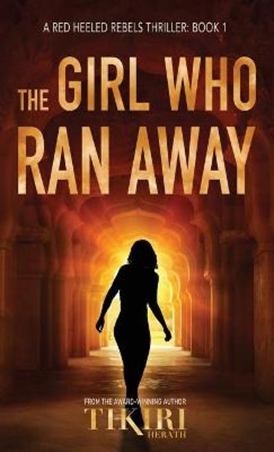 The Girl Who Ran Away - Tikiri Herath