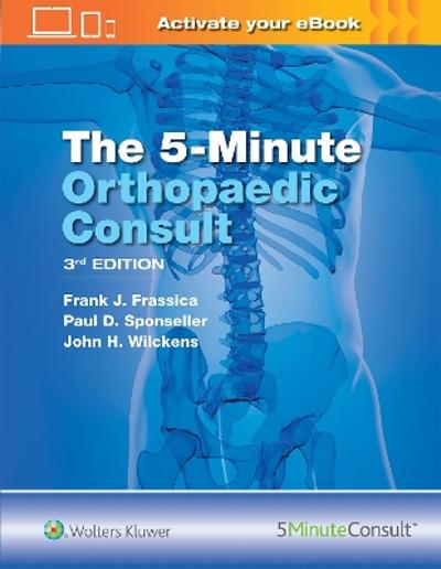The 5 Minute Orthopaedic Consult - Frank J. Frassica