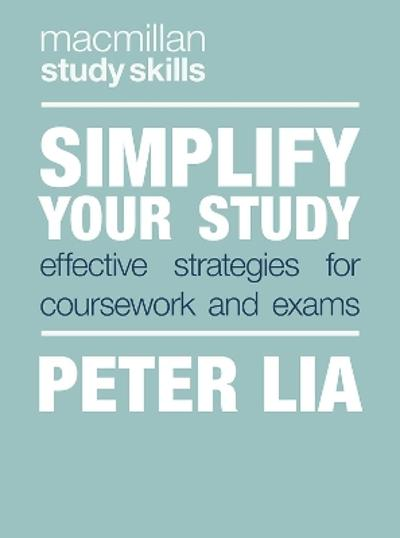 Simplify Your Study - Peter Lia