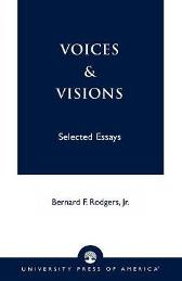 Voices and Visions - Bernard F. Rodgers, Jr.