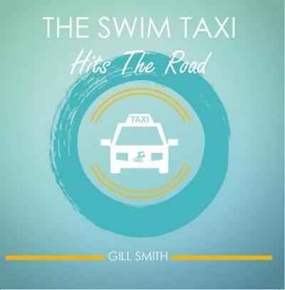 The Swim Taxi Hits the Road - Gill Smith