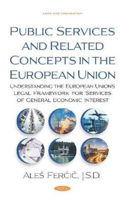 Public Services and Related Concepts in the European Union - Ales Fercic