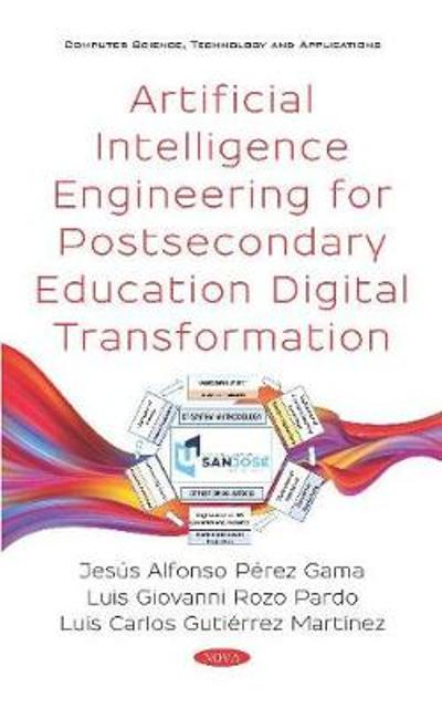 Artificial Intelligence Engineering for Postsecondary Education Digital Transformation - Jesus Alfonso Perez-Gama