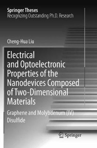 Electrical and Optoelectronic Properties of the Nanodevices Composed of Two-Dimensional Materials - Cheng-Hua Liu