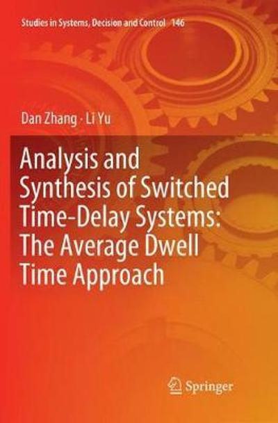 Analysis and Synthesis of Switched Time-Delay Systems: The Average Dwell Time Approach - Dan Zhang
