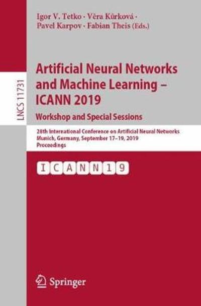 Artificial Neural Networks and Machine Learning - ICANN 2019: Workshop and Special Sessions - Igor V. Tetko