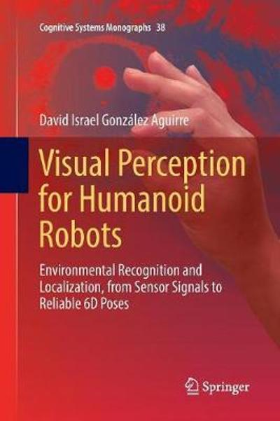 Visual Perception for Humanoid Robots - David Israel Gonzalez Aguirre