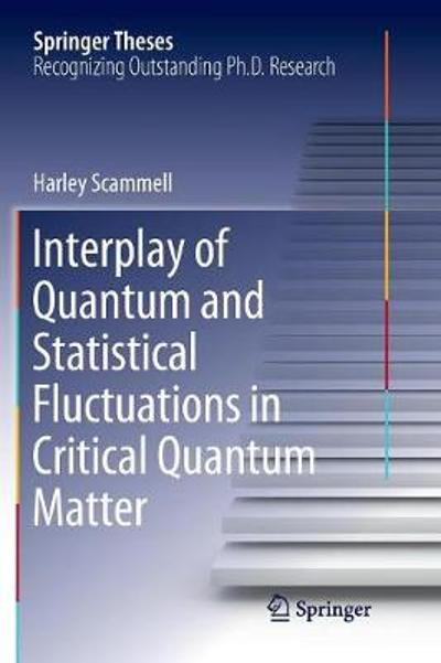 Interplay of Quantum and Statistical Fluctuations in Critical Quantum Matter - Harley Scammell