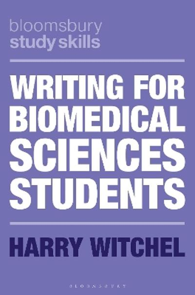 Writing for Biomedical Sciences Students - Harry Witchel