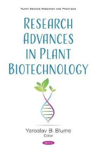 Research Advances in Plant Biotechnology - Yaroslav Borysovych Blume