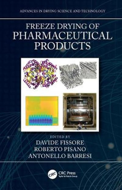 Freeze Drying of Pharmaceutical Products - Davide Fissore