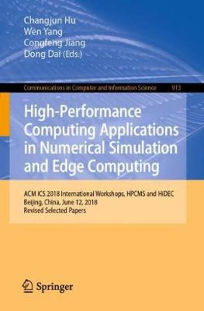 High-Performance Computing Applications in Numerical Simulation and Edge Computing - Changjun Hu