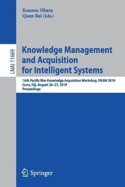 Knowledge Management and Acquisition for Intelligent Systems - Kouzou Ohara