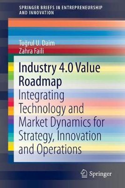 Industry 4.0 Value Roadmap - Tugrul U. Daim