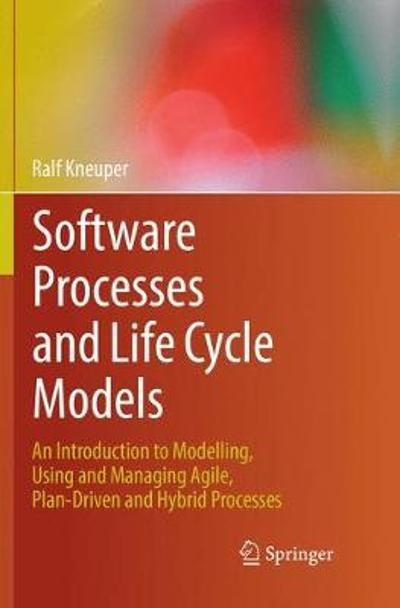 Software Processes and Life Cycle Models - Ralf Kneuper