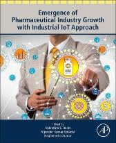 Emergence of Pharmaceutical Industry Growth with Industrial IoT Approach - Valentina E. Balas Vijender Kumar Solanki Raghvendra Kumar