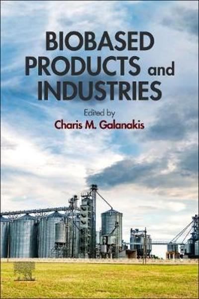 Biobased Products and Industries - Charis M. Galanakis