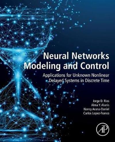 Neural Networks Modeling and Control - Jorge D. Rios