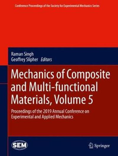 Mechanics of Composite and Multi-functional Materials, Volume 5 - Raman Singh