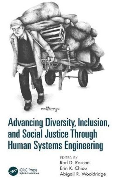 Advancing Diversity, Inclusion, and Social Justice Through Human Systems Engineering - Rod D. Roscoe