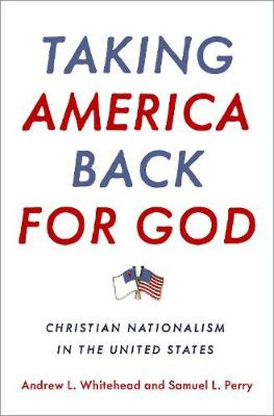 Taking America Back for God - Andrew L. Whitehead