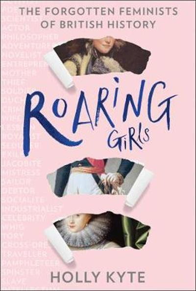 Roaring Girls - Holly Kyte