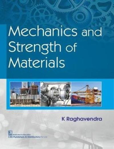 Mechanics and Strength of Materials - K. Raghavendra