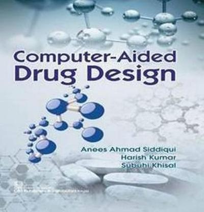 Computer-Aided Drug Design - Anees Ahmad Siddiqui
