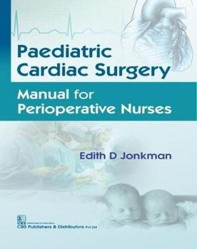Paediatric Cardiac Surgery - Edith D. Jonkman